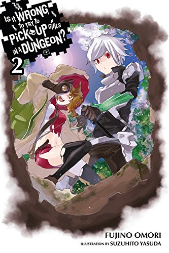 Is It Wrong to Try to Pick Up Girls in a Dungeon?, Vol. 2 (Is It Wrong to Pick Up Girls in a Dungeon?)