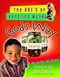 The ABC's of Handling Money God's Way (0802431526) by Howard Dayton