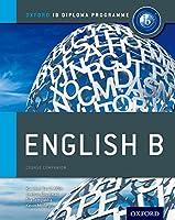IB English B Course Book: Oxford IB Diploma Programme