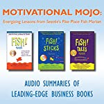 Motivational Mojo: Energizing Lessons from Seattle's Pike Place Fish Market | Stephen C. Lundin,John Christensen,Harry Paul,Philip Strand