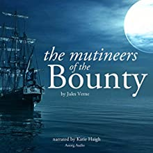 The Mutineers of the Bounty Audiobook by Jules Verne Narrated by Katie Haigh