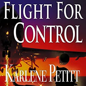 Flight for Control | [Karlene Petitt]