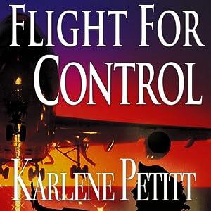 Flight for Control | [Karlene Petitt]