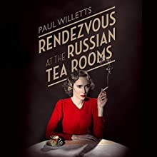 Rendezvous at the Russian Tea Rooms: The Spyhunter, the Fashion Designer & the Man From Moscow (       UNABRIDGED) by Paul Willetts Narrated by Jon Glover