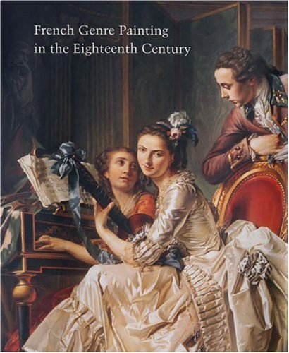 French Genre Painting in the Eighteenth Century (Studies in the History of Art Series)