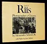 Jacob A. Riis: Photographer & Citizen