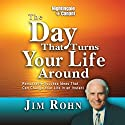 The Day That Turned Your Life Around Speech by Jim Rohn Narrated by Jim Rohn