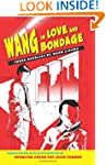 Wang in Love and Bondage
