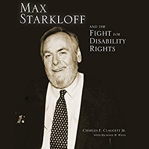 Max Starkloff and the Fight for Disability Rights Audiobook