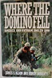 Where the Domino Fell America and Vietnam (0312055358) by Olson, James S