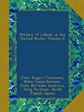 img - for History of Labour in the United States, Volume 2 book / textbook / text book