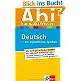 Abitur kompakt Wissen Deutsch: Literaturgeschichte, Epochen