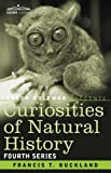 Curiosities of Natural History, in four volumes: Fourth Series by Francis T. Buckland