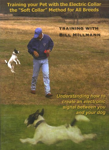 "Training Your Pet With The Electric Collar - The ""Soft Collar"" Method For All Breeds"