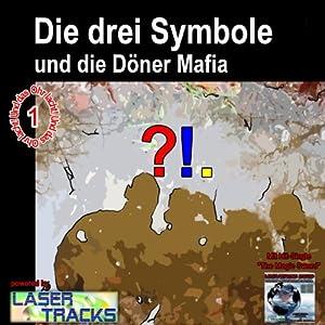 Die drei Symbole und die Dönermafia (Die drei Symbole 1) Hörspiel