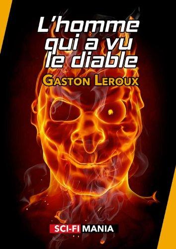 Gaston Leroux - L'homme qui a vu le diable