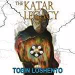 The Katar Legacy | Tobin Loshento