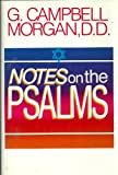 Notes on the Psalms (0800702417) by Morgan, G. Campbell