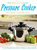 The Absolute Best Pressure Cooker Recipes Cookbook image