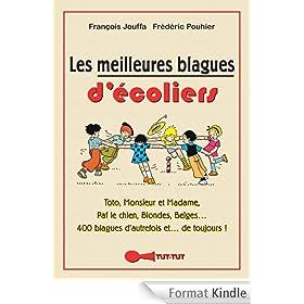 Les meilleures blagues d'�coliers: Toto, Monsieur et Madame, Paf le chien, Blondes, Belges... 328 blagues d'autrefois... et de toujours !