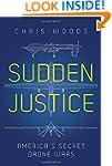 Sudden Justice: America's Secret Dron...