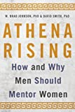 img - for Athena Rising: How and Why Men Should Mentor Women book / textbook / text book