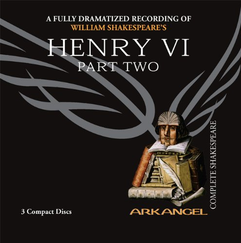 Henry VI, Part Two (Arkangel Shakespeare) Picture