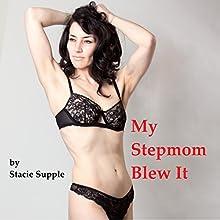 My Stepmom Blew It (       UNABRIDGED) by Stacie Supple Narrated by Val Allentine
