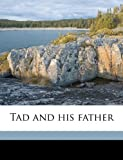 Tad and his father Volume 2