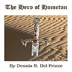 The Hero of Hometon | Dennis N. Del Prince