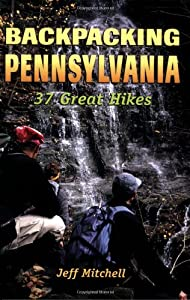 Backpacking Pennsylvania: 37 Great Hikes