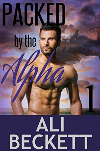 Ali Beckett - Packed by the Alpha (BBW Shifter Paranormal Romance)