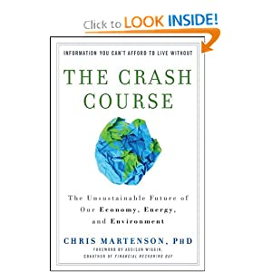 The Crash Course The Unsustainable Future Of Our Economy, Energy, And Environment  - Chris Martenson