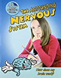 The Astounding Nervous System: How Does My Brain Work? (Slim Goodbody's Body Buddies) (0778744280) by Burstein, John
