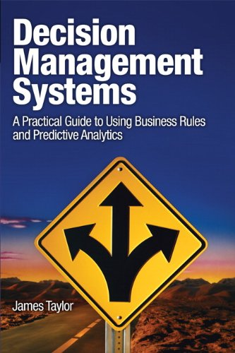 Decision Management Systems: A Practical Guide