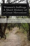 img - for Women's Suffrage A Short History of a Great Movement book / textbook / text book