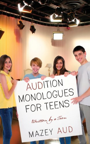 Audition Monologues for Teens: Written by a Teen