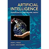 Artificial Intelligence: Foundations of Computational Agentsby David L. Poole