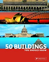 50 Buildings You Should Know (50 You Should Know)