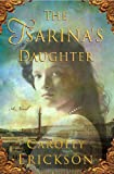 The Tsarina's Daughter (Reading Group Gold) (0312547234) by Erickson, Carolly