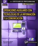 img - for Operaciones auxiliares con tecnolog as de la informaci n y la comunicaci n (MF1209_1) book / textbook / text book