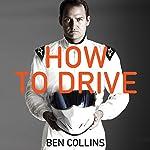 How to Drive | Ben Collins