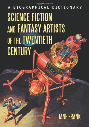 Science Fiction And Fantasy Artists Of The Twentieth Century: A Biographical Dictionary front-939219