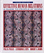 Effective Human Relations A Guide to People at Work by Seta