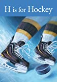 img - for H is for Hockey book / textbook / text book