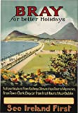 TA42 Vintage Visit Ireland Bray Better Holidays Irish Travel Poster Re-Print - A4 (297 x 210mm) 11.7