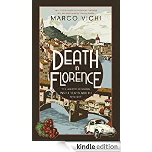 Death in Florence (Inspector Bordelli) Marco Vichi and Stephen Sartarelli