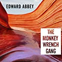 The Monkey Wrench Gang (       UNABRIDGED) by Edward Abbey Narrated by Michael Kramer