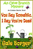 img - for You Say Tomahto and I Say You're Dead (An Olive Branch Mystery Book 4) book / textbook / text book
