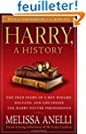 Harry, A History: The True Story of a...